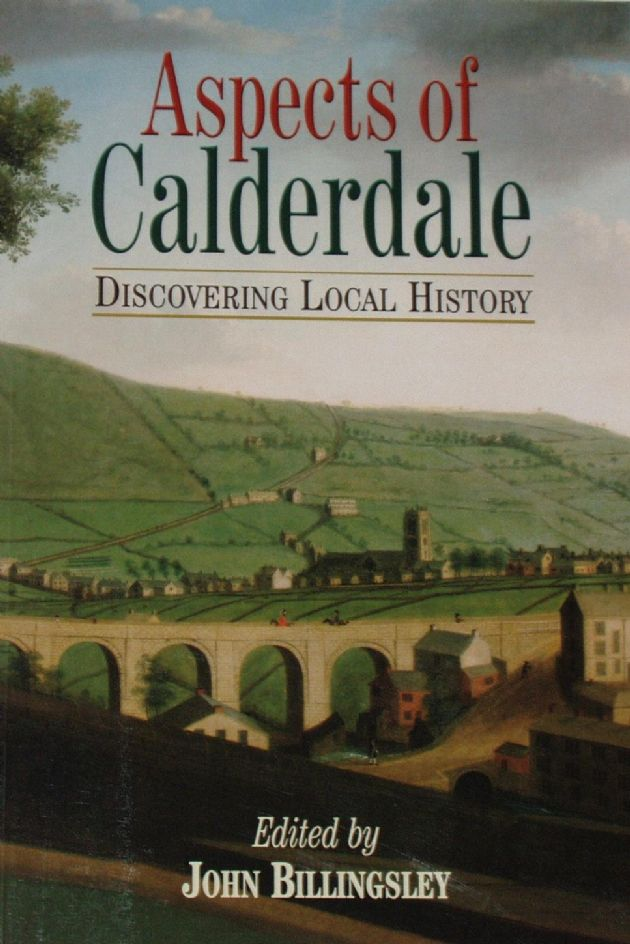 Aspects of Calderdale, Discovering Local History, edited by John Billingsley